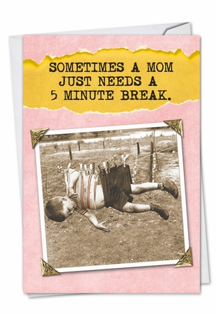 Humorous Mother's Day Card From NobleWorksInc.com - 5 Minute Break