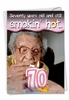 Humorous Birthday Card From NobleWorksInc.com - 70 Years Old and Hot