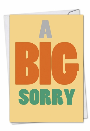 Humorous Sorry Card From NobleWorksInc.com - A Big Sorry