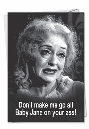 Humorous Birthday Card From NobleWorksInc.com - Baby Jane on Your Ass
