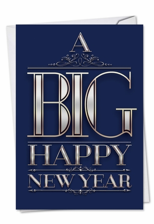 Hysterical New Year Card From NobleWorksInc.com - Big Happy New Year-Elegant