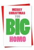 Funny Blank Christmas Card From NobleWorksInc.com - Big Homo