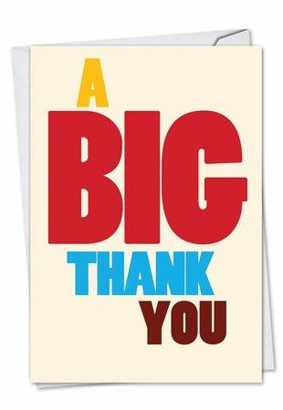 Humorous Thank You Card From NobleWorksInc.com - Big Thank You