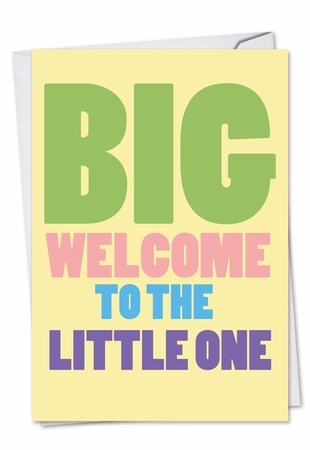 Hilarious Baby Card From NobleWorksInc.com - Big Welcome
