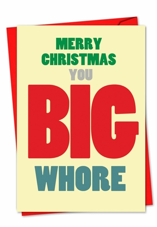 Humorous Blank Christmas Card From NobleWorksInc.com - Big Whore