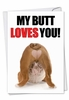 Hilarious Birthday Card From NobleWorksInc.com - Butt Loves You
