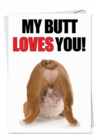 Hysterical Birthday Card From NobleWorksInc.com - Butt Loves You