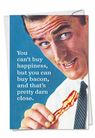 Funny Birthday Card From NobleWorksInc.com - Buy Bacon