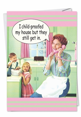 Hilarious Birthday Mother Card From NobleWorksInc.com - Can't Hide From Kids