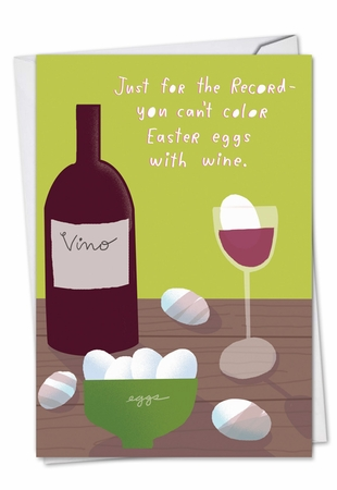 Humorous Easter Card From NobleWorksInc.com - Color Eggs With Wine