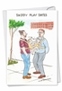 Funny Father's Day Card From NobleWorksInc.com - Daddy Play Dates