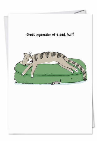 Hysterical Birthday Father Card From NobleWorksInc.com - Dads Cat Impression
