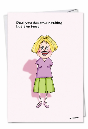 Funny Birthday Father Card From NobleWorksInc.com - Deserve the Best