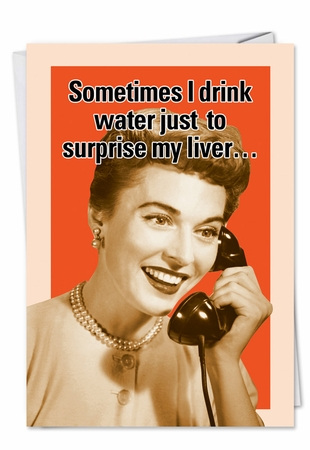 Hilarious Birthday Card From NobleWorksInc.com - Drink Water