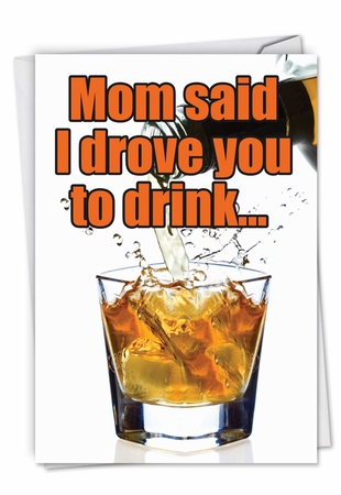 Funny Father's Day Card From NobleWorksInc.com - Driven To Drink