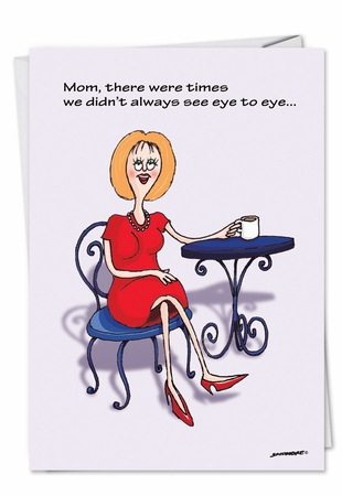 Humorous Birthday Mother Card From NobleWorksInc.com - Eye to Eye Mom