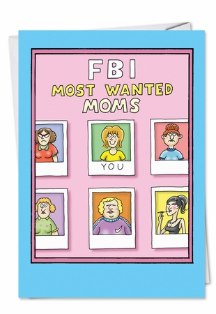 Funny Mother's Day Card From NobleWorksInc.com - FBI Most Wanted Moms