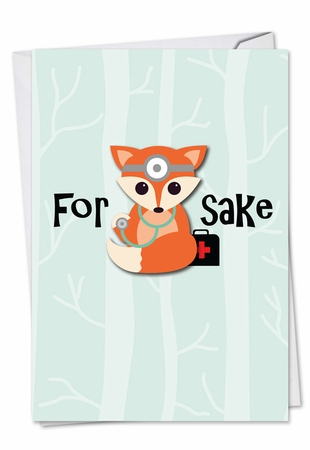 Hysterical Get Well Card From NobleWorksInc.com - For Fox Sake