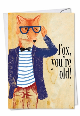 Humorous Birthday Card From NobleWorksInc.com - Fox You're Old