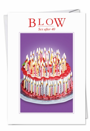 Funny Birthday Card From NobleWorksInc.com - Sex After 40 Blow