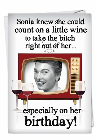 Hysterical Birthday Card From NobleWorksInc.com - Wine Takes the Bitch Out