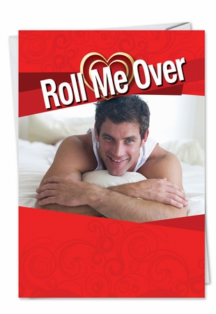 Hysterical Valentine's Day Card From NobleWorksInc.com - Roll Me Over