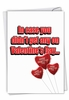 Funny Valentine's Day Card From NobleWorksInc.com - Get Any