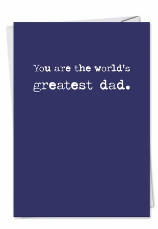 Hilarious Birthday Father Card From NobleWorksInc.com - Greatest Dad Typeface