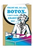 Hilarious Birthday Card From NobleWorksInc.com - It's the Botox
