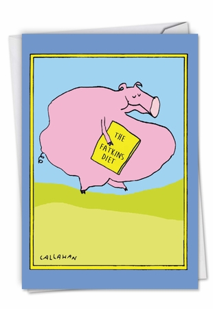 Hysterical Birthday Card From NobleWorksInc.com - John Callahan's Fatkins Diet