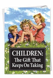 Keeps on Taking Funny Mother's Day Card by NobleWorks and Ephemera