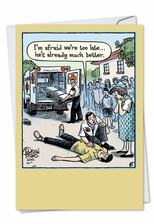 Hysterical Get Well Card From NobleWorksInc.com - Late Ambulance