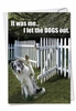 Humorous Birthday Card From NobleWorksInc.com - Let Dogs Out