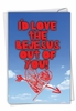 Hysterical Valentine's Day Card From NobleWorksInc.com - Love the Bejesus