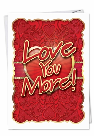 Hilarious Valentine's Day Card From NobleWorksInc.com - Love You More