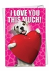 Humorous Birthday Card From NobleWorksInc.com - Love You This Much Dog