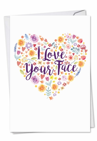 Beautiful Valentine's Day Card From NobleWorksInc.com - Love Your Face