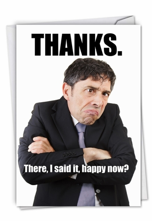 Hysterical Thank You Card From NobleWorksInc.com - Man Happy Now