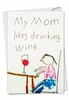 Funny Birthday Mother Card From NobleWorksInc.com - Mom Drinks Wine