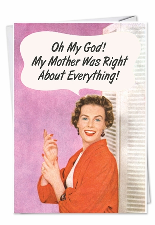 Hysterical Mother's Day Card From NobleWorksInc.com - Mother Was Right