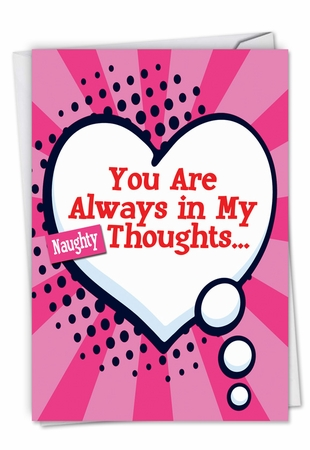 Hysterical Valentine's Day Card From NobleWorksInc.com - Naughty Thoughts