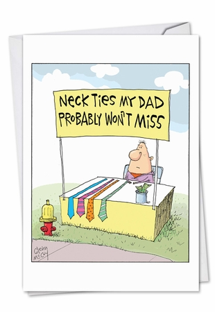 Hysterical Birthday Card From NobleWorksInc.com - Neckties Dad Won't Miss