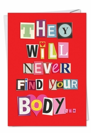Never Find Your Body Funny Valentine's Day Card by NobleWorks and Jokesters