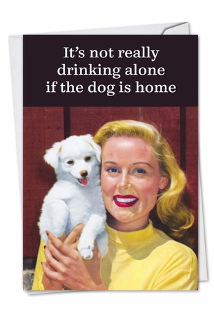 Funny Birthday Card From NobleWorksInc.com - Not Drinking Alone