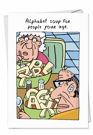 Hysterical Birthday Card From NobleWorksInc.com - Old Age Alphabet Soup