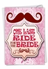 Humorous Bachelorette Card From NobleWorksInc.com - One Last Ride