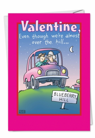Humorous Valentine's Day Card From NobleWorksInc.com - Over the Hill My Thrill