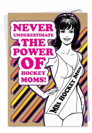 Funny Birthday Mother Card From NobleWorksInc.com - Pageant Hockey Moms