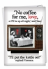 Humorous Valentine's Day Card From NobleWorksInc.com - Put Kettle On