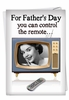 Hysterical Father's Day Card From NobleWorksInc.com - Remote or Thermostat